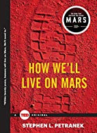How We'll Live on Mars (TED Books) by…