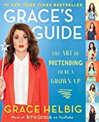 Grace's Guide: The Art of Pretending to…