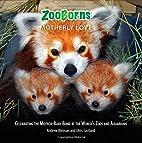 ZooBorns Motherly Love: Celebrating the…