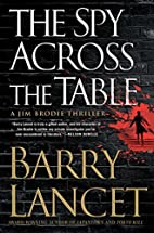 The Spy Across the Table (A Jim Brodie…