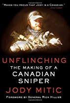 Unflinching: The Making of a Canadian Sniper…
