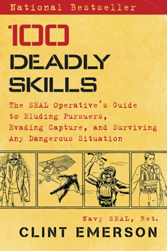 100-deadly-skills-the-seal-operatives-guide-to-eluding-pursuers-evading-capture-and-surviving-any-dangerous-situation