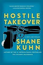 Hostile Takeover: A John Lago Thriller by…