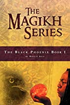 The Magikh Series: The Black Phoenix Book 1…