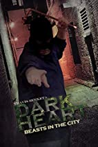 Dark Heart: Beasts In The City by Travis…