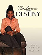 A Rendezvous with Destiny by Anisah Hassan
