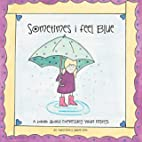 Sometimes I Feel Blue: A Book About…