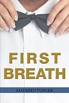 First Breath by Maureen Turner