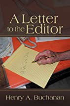 A Letter To The Editor by Henry A. Buchanan