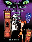 Brown, Mick: From Round About Midnight Until About Five!