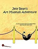 Kelly, Kathy: Jelly Bean's Art Museum Adventure
