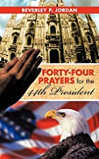 Forty-Four Prayers for the 44th President by…