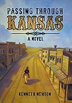 Passing Through Kansas by Kenneth Newton
