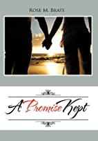 A Promise Kept by Rose M. Brate