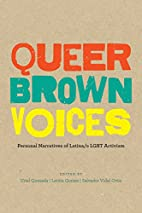 Queer Brown Voices: Personal Narratives of…