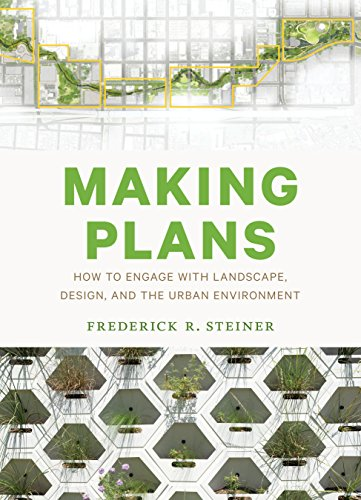 making-plans-how-to-engage-with-landscape-design-and-the-urban-environment-roger-fullington-series-in-architecture
