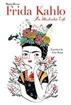 Frida Kahlo: An Illustrated Life by…