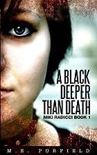 A Black Deeper Than Death (Miki Radicci Book…