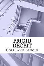Frigid Deceit by Cori Lynn Arnold