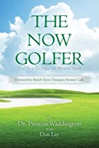 The Now Golfer: The Psychology of Better…