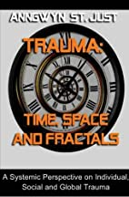 Trauma: Time, Space and Fractals by Anngwyn…