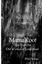 Mama Root: Tales From the Old Woman of Loop…