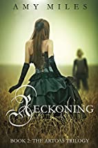Reckoning: The Arotas Trilogy by Amy Miles