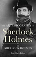 The Autobiography of Sherlock Holmes by…