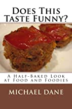 Does This Taste Funny?: A Half-Baked Look at…