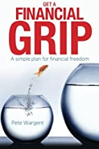 Get a Financial Grip: A simple plan for…