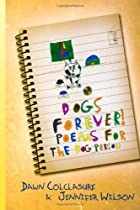 Dogs Forever by Dawn Colclasure