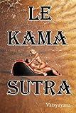 Vatsyayana: Le Kama Sutra (French Edition)