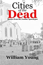Cities of the Dead: Stories from the Zombie…