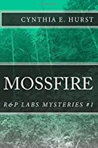 Mossfire: R&P Labs Mysteries #1 by Cynthia…
