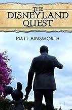 The Disneyland Quest by Matt Ainsworth