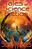 Reeves, Scott: Tales of Science Fiction