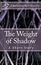 The Weight of Shadow: A Short Story by…