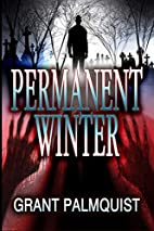 Permanent Winter by Grant Palmquist