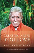Creating a Life You Love: 1001 Intentions by…