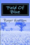 Harrison, Roger: Field Of Blue