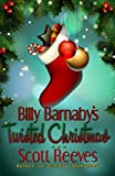 Reeves, Scott: Billy Barnaby's Twisted Christmas
