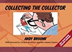 Collecting the Collector by Andy Broome