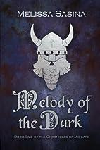 Melody of the Dark by Melissa Sasina