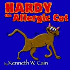 Hardy the Allergic Cat by Kenneth W Cain