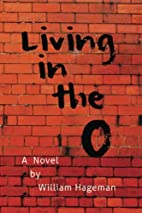 Living in the O by William Hageman
