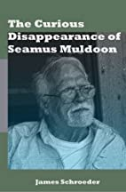 The Curious Disappearance of Seamus Muldoon…