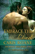 Embrace the Dark (The Blood Rose, #1) by…