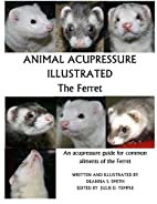 Animal Acupressure Illustrated The Ferret by…