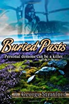 Buried Pasts by George Stratford