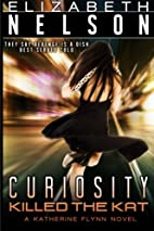 Curiosity Killed The Kat by Elizabeth Nelson